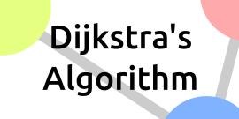 Dijkstra's Algorithm - Shortest paths with Dijkstra's Algorithm
